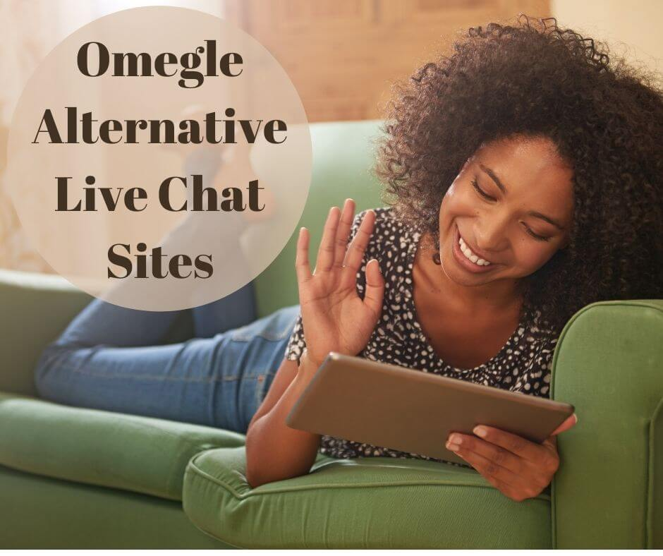 Omegle Alternative Live Chat Sites